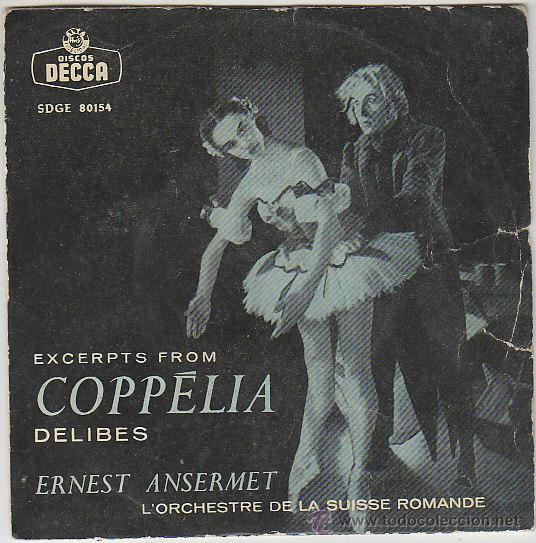ERNEST ANSERMET Y LA ORQUESTA DE LA SUIZA ROMANDIA: COPPELIA DE DELIBES, SINGLE POR DECCA EN 1958 (Música - Discos - Singles Vinilo - Clásica, Ópera, Zarzuela y Marchas)