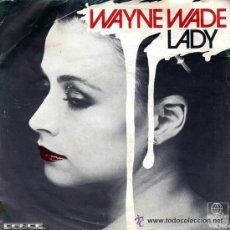 Discos de vinilo: WAYNE WADE FEATURING KING TOAST - LADY - MAXI ESPAÑOL . Lote 42873112