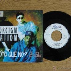 Discos de vinilo: FOREIGN NATION ¿COMO QUE NO? 1992 CARA HIP HOP RAP NACIONAL. Lote 42893078