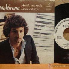 Discos de vinilo: PABLO VARONA. MI VIDA ESTÁ VACÍA. SINGLE-PROMO / COLUMBIA - 1981. CALIDAD LUJO. ****/****. Lote 42893923