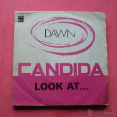 Discos de vinilo: DAWN - CANDIDA / LOOK AT... - SINGLE EMI 1970 . Lote 42901370