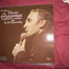 Discos de vinilo: THE BEST OF CHARLES AZNAVOUR LP PORTADA DOBLE INCLUDING SHE -THE OLD FASHIONE WAY. Lote 42915381