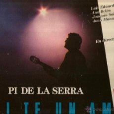 Discos de vinilo: LP PI DE LA SERRA : QUI TE UN AMIC ( CON BIG CHIEF, SERRAT, AUTE, SABINA, LUIS MENDO, ANA BELEN ). Lote 42920491