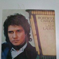 Discos de vinilo: ROBERTO CARLOS-LADY LAURA. Lote 42937295