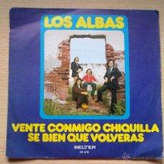 Discos de vinilo: LOS ALBAS-VENTE CONMIGO CHIQUILLA. Lote 42944026