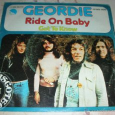 Discos de vinilo: GEORDIE - RIDE ON BABY - GOT TO KNOW - SINGLE 1975. Lote 42950716