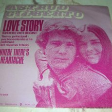 Discos de vinilo: ASTRUD GILBERTO - LOVE STORY (TEMA DE LA PELÍCULA) - WHERE THERE'S A HEARTACHE - SINGLE 1971. Lote 42950718