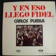 Discos de vinilo: Y CON ESO LLEGO FIDEL // CARLOS PUEBLA . Lote 42957131