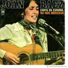 Discos de vinilo: JOAN BAEZ - NO NOS MOVERAN. Lote 42958148