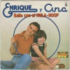 Discos de vinilo: ENRIQUE Y ANA, BAILA CON EL HULA-HOOP, HISPAVOX 1979. Lote 42976361