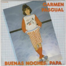 Discos de vinilo: CARMEN PASCUAL, BUENAS NOCHE PAPÁ / Y A SOÑAR, SINGLE DEL SELLO CFE EN 1982. Lote 42976383