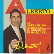 Discos de vinilo: ALBERTO - YO - HASTA EL FIN DE MI VIDA - EL SOÑADOR - EP SPAIN 1964 EX / VG. Lote 42976454