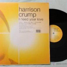 Discos de vinilo: HARRISON CRUMP I NEED YOUR LOVE MAXI VINYL PIAS 2002. Lote 43010498
