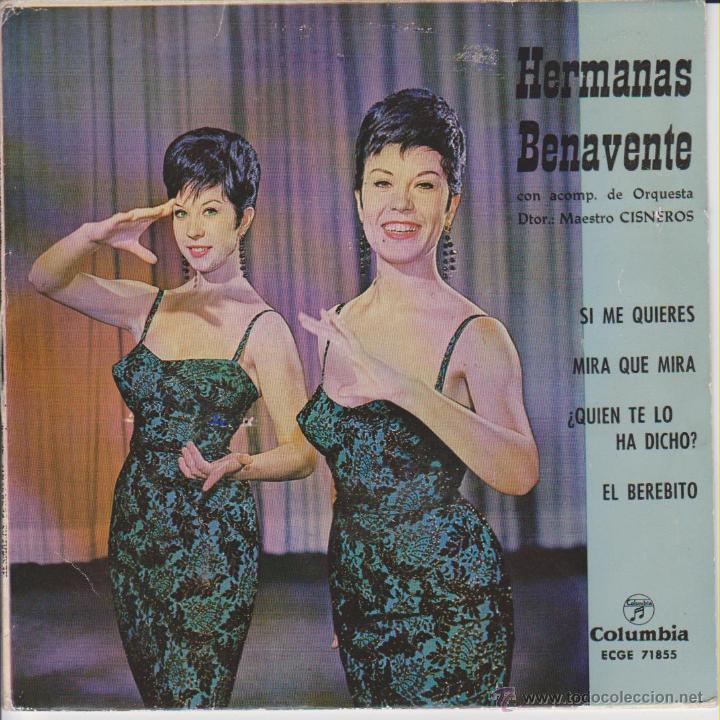 HERMANAS BENAVENTE - SI ME QUIERES - ¿QUIEN TE LO HA DICHO ? + 2 EP SPAIN 1963 VG++ / VG+ (Música - Discos de Vinilo - EPs - Grupos Españoles 50 y 60)