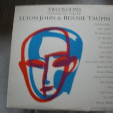 Discos de vinilo: ELTON JOHN Y BERNIE TAUPIN TWO ROOMS CELEBRATING THE SONGS OF. Lote 43013593