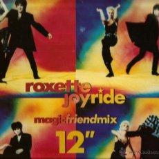 Discos de vinilo: MAXI ROXETTE : JOYRIDE ( MAGICFRIENDMIX 12 ) . Lote 43037472