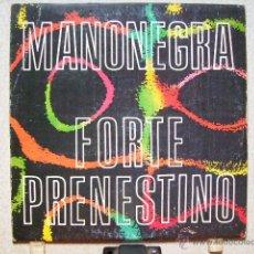 Discos de vinilo: MANO NEGRA.FORTE PRENESTINO...LIVE...MUY RARO Y DIFICIL. Lote 43043572