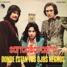 Disques de vinyle: SANTABARBARA, SG, DONDE ESTAN TUS OJOS NEGROS + 1, AÑO 1976. Lote 43049086