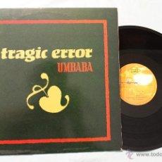 Discos de vinilo: TRAGIC ERROR UMBABA MAXI VINYL MAX MUSIC SPAIN. Lote 43050317