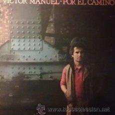 Discos de vinilo: VICTOR MANUEL POR EL CAMINO (CBS 1983). Lote 43051562
