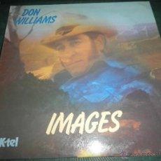Discos de vinilo: DON WILLIAMS - IMAGES LP - EDICION INGLESA - K-TEL RECORDS 1978 -. Lote 43055792