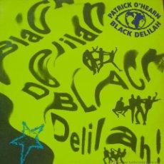 Discos de vinilo: PATRICK O´HEARN-BLACK DELILAH MAXI SNGLE VINILO (USA). Lote 43057328