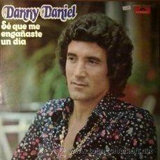 Discos de vinilo: DANNY DANIEL SE QUE ME ENGAÑASTE UN DIA (POLYDOR 1975). Lote 43069140