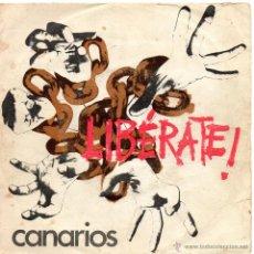 Discos de vinil: CANARIOS, SG, LIBERATE! + 1, AÑO 1970. Lote 43071492