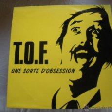 Discos de vinilo: T.O.F. UNE SORTE D'OBSESSION. Lote 43074598