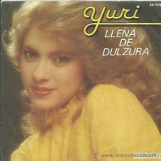 Discos de vinilo: YURI SINGLE SELLO HISPAVOX AÑO 1982. Lote 43087022