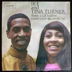 Discos de vinilo: IKE & TINA TURNER - SHAKE A TAIL FEATHER - SINGLE ESPAÑOL. Lote 26397426
