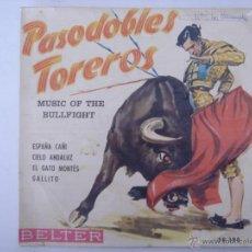Discos de vinilo: EP. PASODOBLES TOREROS. ESPAÑA CAÑI/GALLITO... BELTER. 1958. Lote 43115300