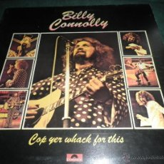 Discos de vinilo: BILLY CONNOLLY - COP YER WHACK FOR THIS LP - ORIGINAL INGLES - POLYDOR RECORDS 1974 GATEFOLD COVER -. Lote 43132654