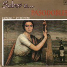 Discos de vinilo: SABOR A PASODOBLE. CANTADOS Y ENCADENADOS. Lote 43142917