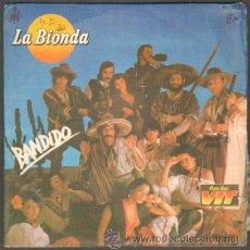 Discos de vinilo: LA BIONDA. BANDIDO;THERE IS NO OTHER WAY RF-7451. Lote 43147155