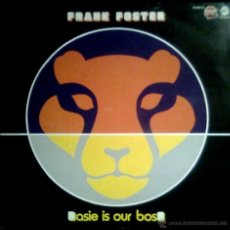 Discos de vinilo: FRANK FOSTER - BASIE IS OUR BOSS - SPAIN LP CFE / STOP JAZZ / CHESS 1983 - 33RPM. Lote 43160329