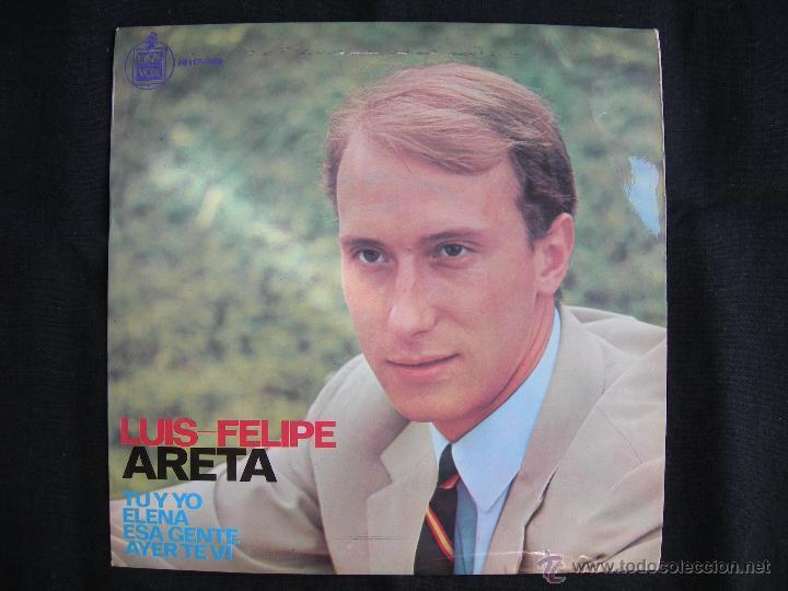 LUIS FELIPE ARETA // TU Y YO - ELENA - ESA GENTE - AYER TE VI (Música - Discos de Vinilo - EPs - Solistas Españoles de los 50 y 60)