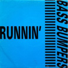 Discos de vinilo: BASS BUMPERS-RUNNIN' TEQUILA RADIO VERSION + RUNNIN CARROT RADIO VERSION SINGLE VINILO 1993. Lote 43185671