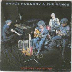 Discos de vinilo: BRUCE HORNSBY & THE RANGE - ACROSS THE RIVER / FIRE ON THE CROSS, EDITADO POR RCA EN 1993. Lote 43187653