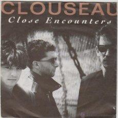 Discos de vinilo: CLOUSEAU - CLOSE ENCOUNTERS / SHE'S AFTER ME, EDITADO POR EMI EN 1991. Lote 43187728