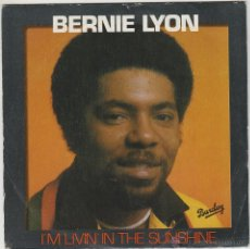 Discos de vinil: BERNIE LYON: I'M LIVIN'IN THE SUNSHINE / MY GUITAR WILL CRY. EDITADO POR BARCLAY EN 1981. Lote 43187960