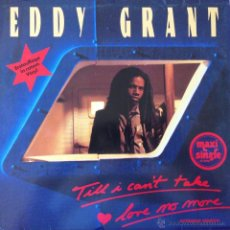 Discos de vinilo: EDDY GRANT - TILL I CAN'T TAKE LOVE NO MORE( EXTENDED ) . MAXI SINGLE . 1983 ICE GERMANY - INT 126.. Lote 43191107