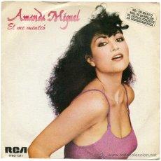 Discos de vinilo: AMANDA MIGUEL - EL ME MINTIÓ - SN SPAIN 1982 - RCA VICTOR SPBO-7311. Lote 43192906