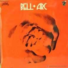 Discos de vinilo: BELL + ARC - MISMO TITULO LP SPAIN 1972 B-B. Lote 43202210