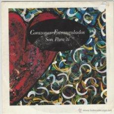 Discos de vinilo: CORAZONES EXTRANGULADOS - SON PARA TÍ. SINGLE DE COMPANY DEL AÑO 1993. Lote 43206778