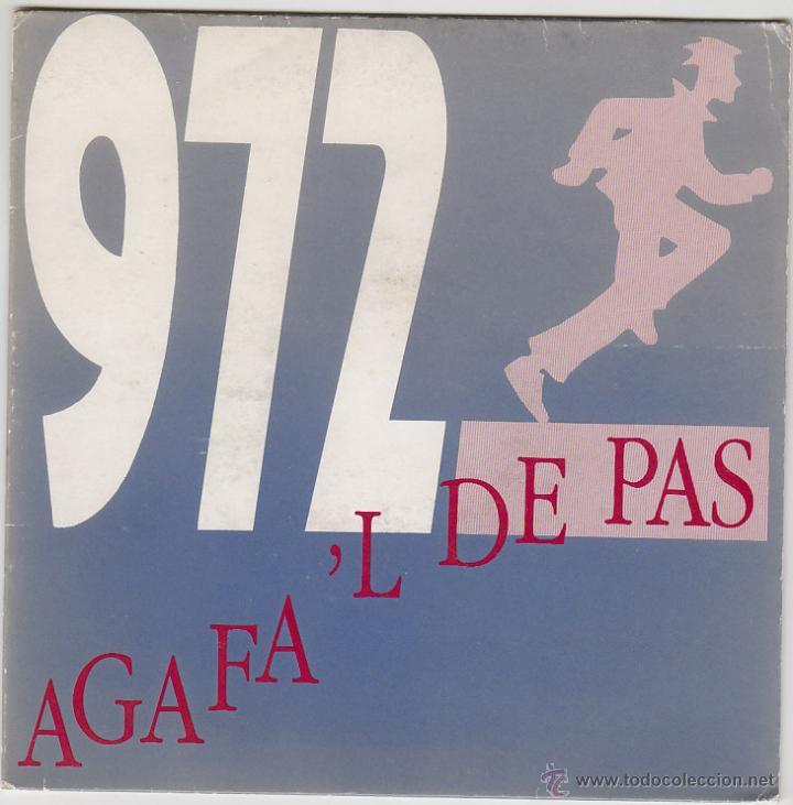 972 - AGAFA'L DE PAS / PER QUE PASSES DE MI?, SINGLE EDITADO POR SALSETA DISCOS EN 1991 (Música - Discos de Vinilo - Maxi Singles - Grupos Españoles de los 90 a la actualidad)