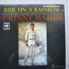Discos de vinilo: JOHNNY MATHIS - RIDE ON A RAINBOW - LP. Lote 43210963