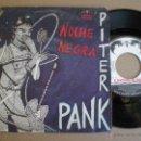 Discos de vinilo: PITER PANK - NOCHE NEGRA / MONO DE TI - SINGLE EL FANTASMA DEL PARAISO 1983 // MOVIDA // PETER PUNK. Lote 43214354