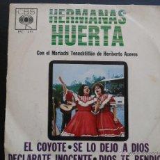 Discos de vinilo: SCGE - HERMANAS HUERTA **EL COYOTE + 3 MÁS** 1965 CBS MEXICO** RAREZA.. Lote 43225725