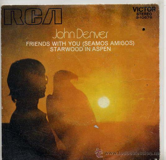 JOHN DENVER / FRIENDS WITH YOU / STARWOOD IN ASPEN (SINGLE 1971) (Música - Discos - Singles Vinilo - Country y Folk)